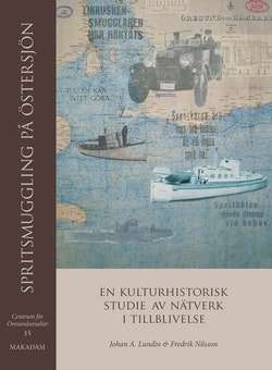 Spritsmuggling på Östersjön : en kulturhistorisk studie av nätverk i tillblivelse