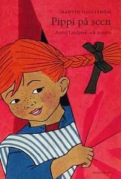 Pippi på scen : Astrid Lindgren och teatern