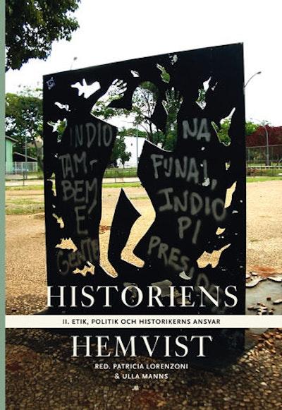 Historiens hemvist II : etik, politik och historikerns ansvar