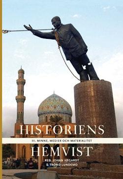 Historiens hemvist III : minne, medier och materialitet