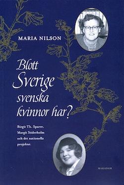 Blott Sverige svenska kvinnor har? : Birgit Th. Sparre, Margit Söderholm och det nationella projektet