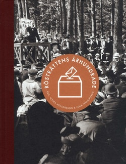Rösträttens århundrade : kampen, utvecklingen och framtiden för demokratin