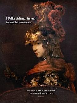 I Pallas Athenas huvud : hundra år av humaniora