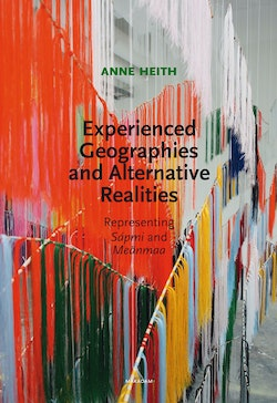 Experienced geographies and alternative realities : representing Sápmi and Meänmaa