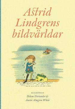 Astrid Lindgrens bildvärldar
