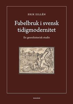 Fabelbruk i svensk tidigmodernitet : en genrehistorisk studie