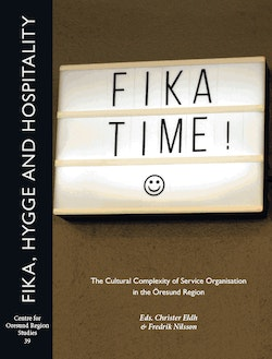 Fika, hygge and hospitality : the cultural complexity of service organisation in the Öresund region