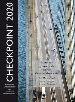 Checkpoint 2020 : människor, gränser och visioner i Öresundsbrons tid