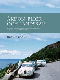 Åkdon, blick och landskap : Om relationer mellan kommunikationer...