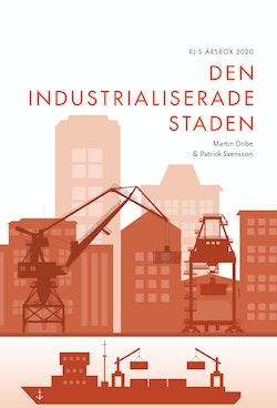 Den industrialiserade staden (RJ:s årsbox 2020. Staden)