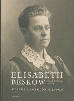 Elisabeth Beskow. Liv och berättelser 1870-1928