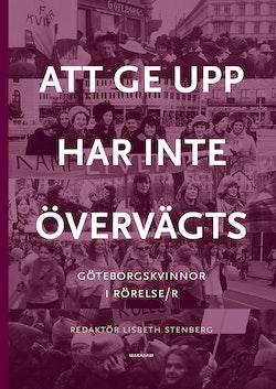 Att ge upp har inte övervägts : Göteborgskvinnor i rörelse/r