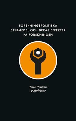 Forskningspolitiska styrmedel och deras effekter på forskningen : förslag till ett ramverk för analys av stödformer