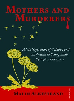 Mothers and Murderers: Adults- Oppression of Children...