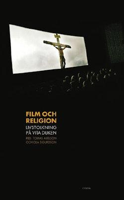 Film och religion : livstolkning på vita duken