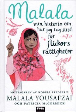 Malala : min historia om hur jag tog strid för flickors rättigheter