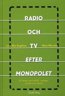 Radio och TV efter monopolet : ett spel om politik, publik och teknik