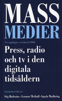 Massmedier : press, radio och tv i den digitala tidsåldern