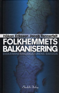 Folkhemmets balkanisering : diskrimineringskulturens baksida