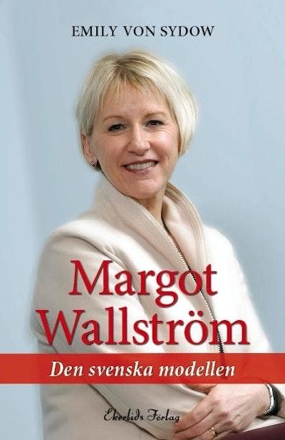 Margot Wallström : den svenska modellen