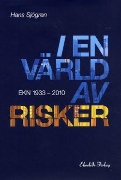 I en värld av risker : EKN 1933-2010