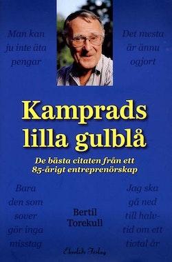 Kamprads lilla gulblå : de bästa citaten från ett 85-årigt entreprenörskap