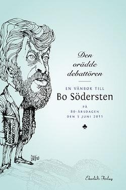 Den orädde debatören : en vänbok till Bo Södersten på 80-årsdagen den 5 jun