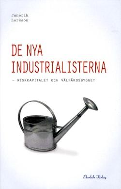 De nya industrialisterna : riskkapitalet och välfärdsbygget