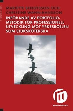 Införande av portfoliometodik för professionell utveckling mot yrkesrollen som sjuksköterska