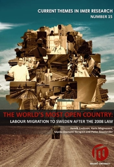 The world's most open country : labour migration to Sweden after the 2008 law