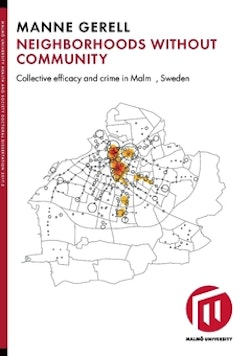 Neighborhoods without community : collective efficacy and crime in Malmö, Sweden