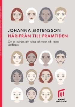 Härifrån till framtiden. : Om gränslinjer, aktörskap och motstånd i tjejers vardagsliv.