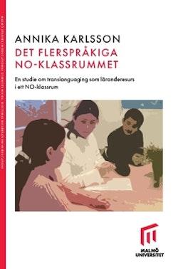 Det flerspråkiga NO-klassrummet : En studie om translanguaging som läranderesurs i ett NO-klassrum
