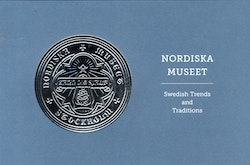 Nordiska museet : Swedish trends and traditions