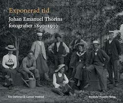 Exponerad tid : Johan Emanuel Thorins fotografier 1890-1930