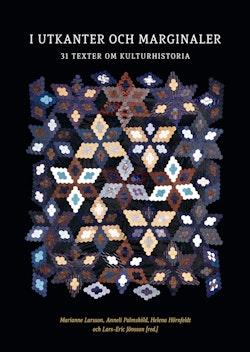 I utkanter och marginaler : 31 texter om kulturhistoria