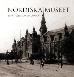 Nordiska museet : berättelsen om byggnaden