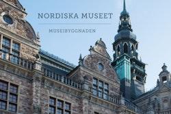 Nordiska museet : museibyggnaden