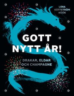 Gott nytt år! Drakar, eldar och champagne