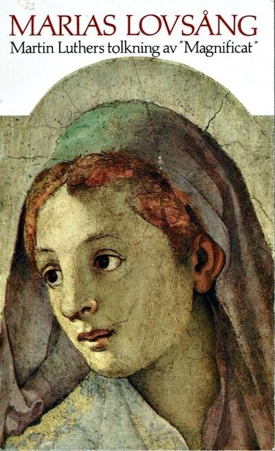 Marias Lovsång : Martin Luthers Tolkning av