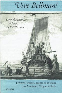 Vive Bellman! : poète-chansonnier suédois du XVIIIe siècle