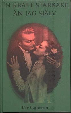 En kraft starkare än jag själv : en roman om kärlek i skuggan av ett rikdsdagsval