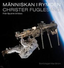 Människan i rymden : från Sputnik till Mars
