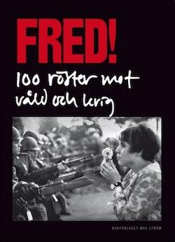 Fred! 100 röster mot våld och krig