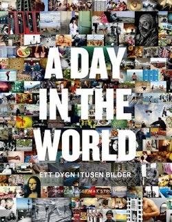 A day in the world : ett dygn i tusen bilder