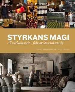 Styrkans magi : all världens sprit - från akvavit till whisky