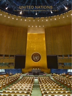 United Nations : the story behind the headquarters of the world