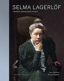 Selma Lagerlöf : Sveriges modernaste kvinna