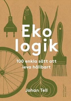 Ekologik : 100 enkla sätt att leva hållbart