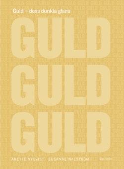 Guld : dess dunkla glans